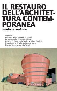 Foto IL RESTAURO DELL'ARCHITETTURA CONTEMPORANEA - esperienze a confronto